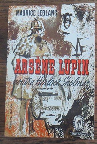 Arsène Lupin contre Herlock Sholmès (La Bibliothèque Verte) - Maurice Leblanc