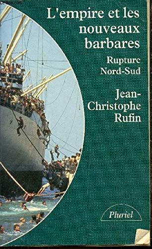 9782010190070: L'empire et les nouveaux barbares: Rupture Nord-Sud