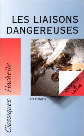 Les Liaisons Dangereuses (extrai: Laclos, Pierre-Ambroise-François Choderlos