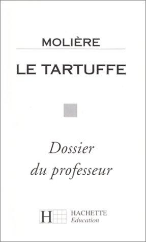 9782010190896: Le Tartuffe: Molière : dossier du professeur