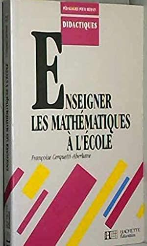 9782010191589: Enseigner les math�matiques � l'�cole