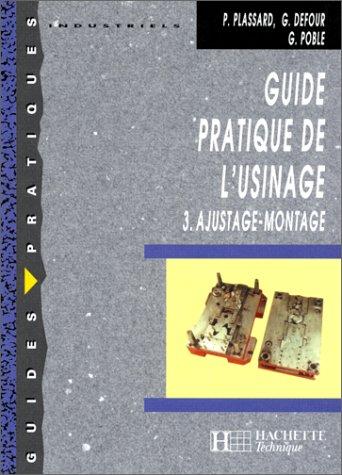 Guide pratique de l'usinage, tome 3 :
