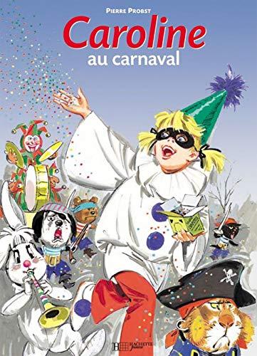 Caroline au carnaval: Pierre Probst