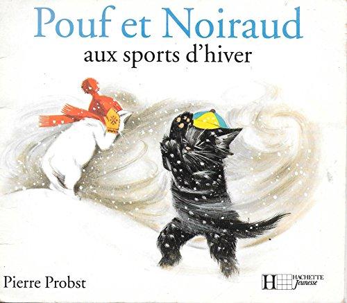 Pouf et Noiraud aux sports d'hiver (Caroline câlin) - Probst, Pierre