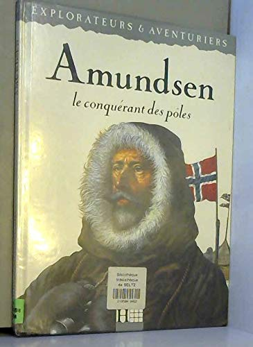 9782010193927: Amundsen : Le conquérant des pôles