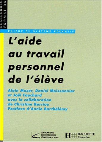 L'aide au travail personnel de l'élève (Ressources: Daniel Moissonnier; Alain