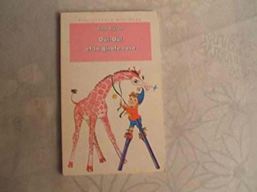 9782010194962: Oui-Oui et la girafe rose