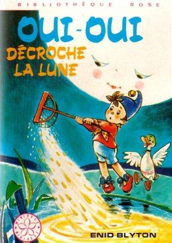 9782010195099: OUI-OUI DECROCHE LA LUNE