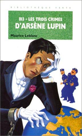 9782010195440: 813, N° 2 : Les trois crimes d'Arsène Lupin