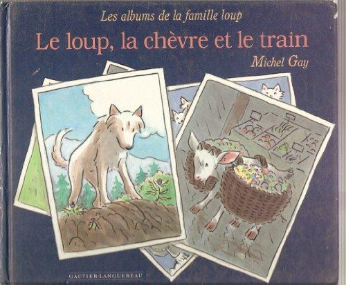 9782010195808: Les albums de la famille loup : Le loup, la chèvre et le train