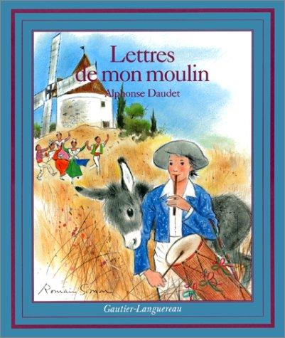Lettres de mon moulin: Daudet, Alphonse