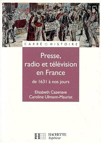 9782010196348: Presse, radio et t�l�vision en France : De 1631 � nos jours