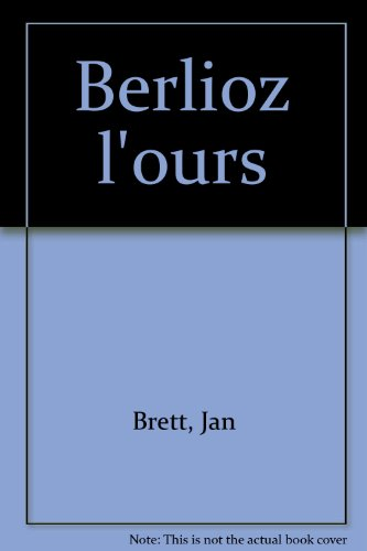 9782010196553: Berlioz l'ours
