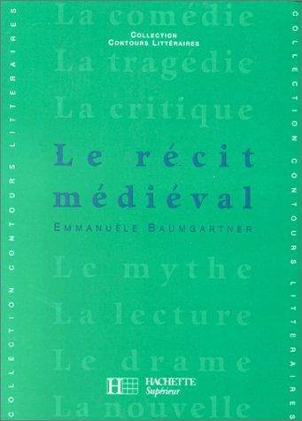 9782010197147: Le récit médiéval : XIIe-XIIIe siècles