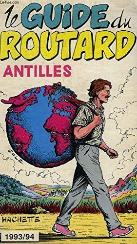 Guide du routard: Antilles : 1993/94: n/a