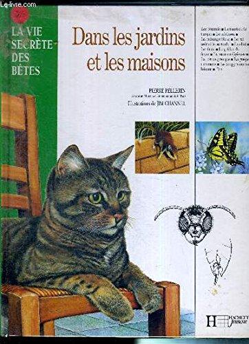 9782010199547: LA VIE SECRETE DES BETES DANS LES JARDINS ET LES MAISONS