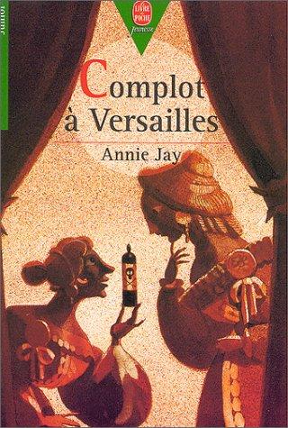 9782010200250: Complot à Versailles (Le Livre de Poche Jeunesse)