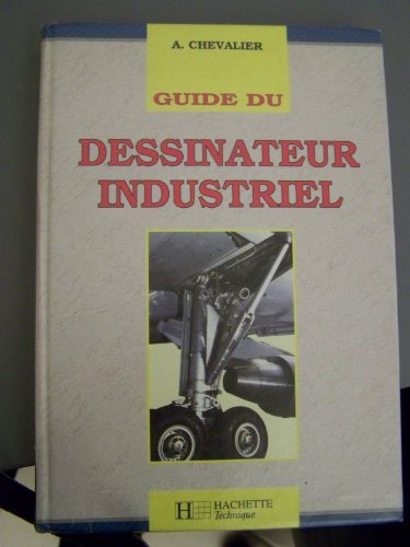 9782010201073: GUIDE DU DESSINATEUR INDUSTRIEL