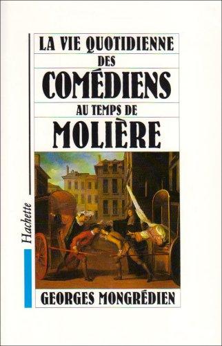 9782010202032: La vie quotidienne des comédiens au temps de Molière