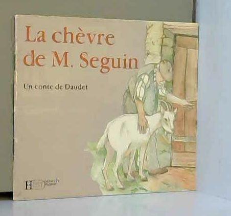 La chèvre de M. Seguin (Contes calins): Daudet, Alphonse