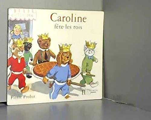 Caroline Fete Les Rois (Caroline Calin): Pierre Probst