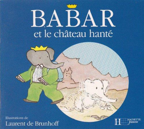 Babar calin : Babar et le château: Laurent de Brunhoff