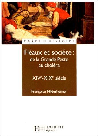 9782010204593: Fléaux et société : de la Grande Peste au choléra, XIVe - XIXe siècle
