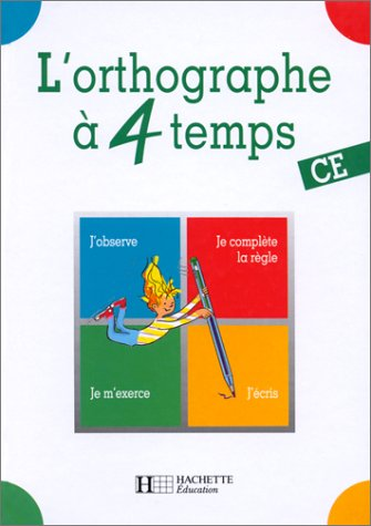 L'orthographe à 4 temps, CE: Berlion, Daniel, Dezobry,