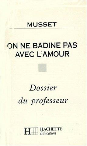 9782010205361 On Ne Badine Pas Avec Lamour Texte