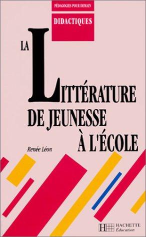 9782010206054: La littérature de jeunesse à l'école