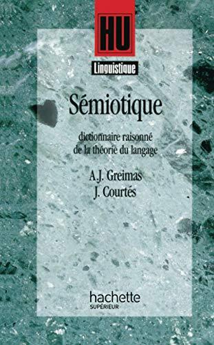 Semiotique - dictionnaire raisonne de la theorie: A-J ; Courtes,