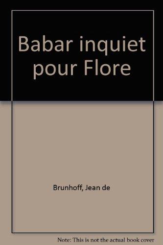 Babar Inquiet Pour Flore: De Brunhoff, Jean