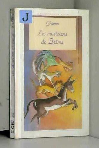 9782010207266: Les musiciens de Brême. La sacoche, le vieux chapeau et la petite trompette. Le noir frère du diable