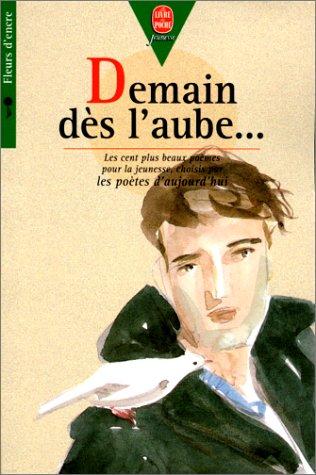 DEMAIN DES L'AUBE. Les cent plus beaux: Collectif, Marceline Desbordes-Valmore,