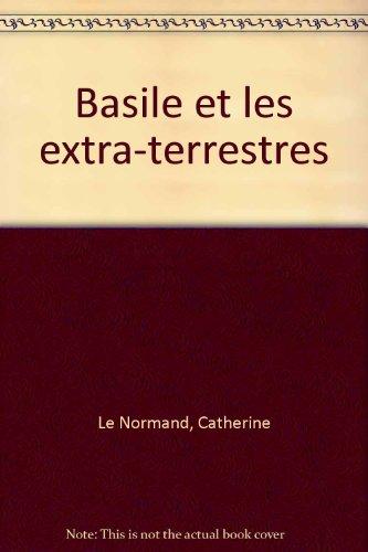 Basile et les extra-terrestres: Véronique M Le