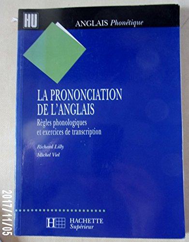 9782010211492: La prononciation de l'anglais : Règles phonétiques et exercices de transcription