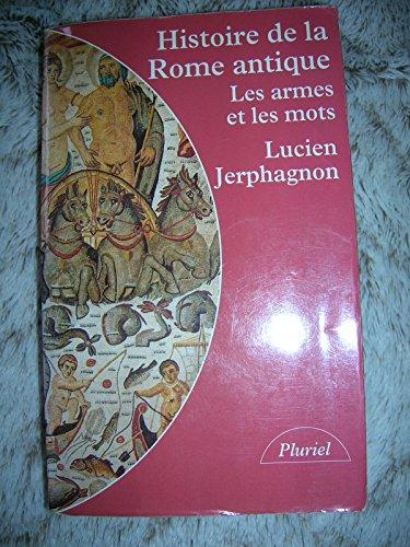 9782010212420: HISTOIRE DE LA ROME ANTIQUE. : Les armes et les mots