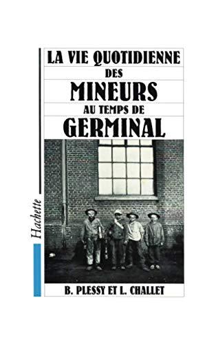 9782010212673: La vie quotidienne des mineurs au temps de Germinal