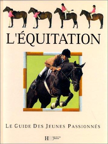 L'équitation (Le guide des jeunes passionnes) - Lucinda Green
