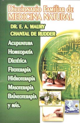Diccionario Familiar de Medicina Natural. Acupuntura, Homeopatia,: Maury, Dr.E.A.; Rudder,