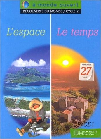 9782011158376: A monde ouvert, découverte du monde : l'espace, le temps, cycle 2. Livre de l'élève