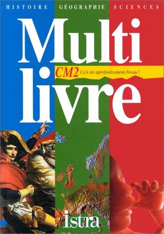 9782011159694: Multi livre : histoire-géographie-sciences, CM2. Cycle des approfondissements, niveau 3