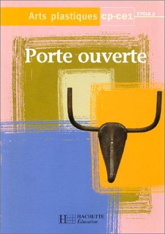 9782011159939: Arts plastiques, CP-CE1, cycle 2. Porte ouverte