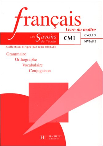 9782011160270: Français, CM1. Livre du maître