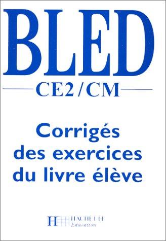 9782011160669: Bled, CE2-CM. Corrigés des exercices du livre élève