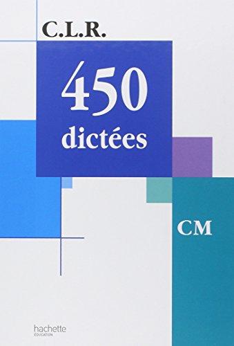 9782011160997: C.L.R. : 450 dictées, CM (Manuel)