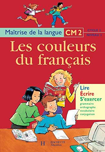 9782011161413: Les couleurs du français, CM2, cycle 3, niveau 3