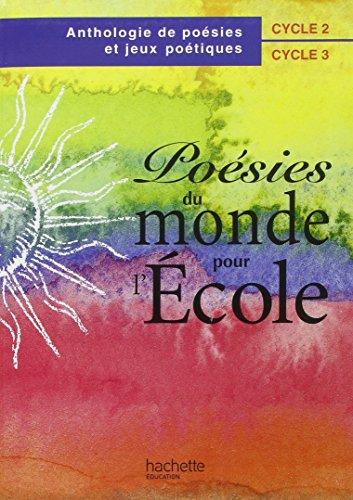 9782011161451: Poésies du monde pour l'école, cycles 2 et 3. Elève