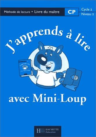 9782011162199: J'apprends à lire avec Mini-Loup, CP. Mode d'emploi