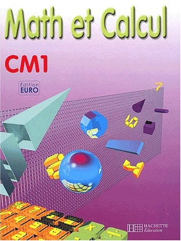 9782011162892: Math et calcul, CM1 (Livre de l'élève), Euro